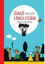 LÉGHAJÓ A BODZA UTCÁBAN - Ebook - KISS OTTÓ