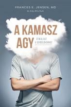 A KAMASZ AGY - ÚTIKALAUZ A SERDÜLŐKORHOZ - Ekönyv - JENSEN, FRANCES E.