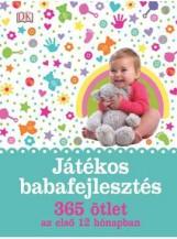 JÁTÉKOS BABAFEJLESZTÉS - 365 ÖTLET AZ ELSŐ 12 HÓNAPBAN - Ekönyv - CENTRAL MÉDIA ZRT.