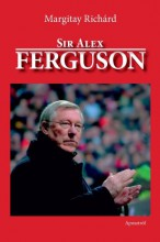 SIR ALEX FERGUSON - Ekönyv - MARGITAY RICHÁRD
