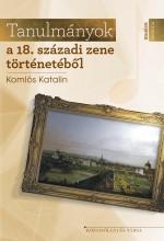 TANULMÁNYOK A 18. SZÁZADI ZENE TÖRTÉNETÉBŐL - Ekönyv - KOMLÓS KATALIN