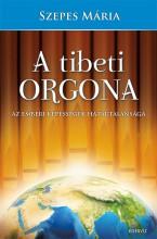 A TIBETI ORGONA - AZ EMBERI KÉPESSÉGEK HATÁRTALANSÁGA - Ekönyv - SZEPES MÁRIA