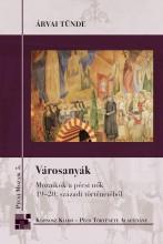 VÁROSANYÁK - MOZAIKOK A PÉCSI NŐK 19-20. SZÁZADI TÖRTÉNETÉBŐL - Ekönyv - ÁRVAI TÜNDE