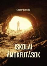 ISKOLAI ÁMOKFUTÁSOK - Ekönyv - KULCSÁR GABRIELLA