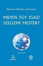MILYEN EGY IGAZI SZELLEMI MESTER? - Ebook - AIVANHOV, OMRAAM MIKHAEL