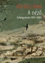 A néző  - Ebook - Kertész Imre