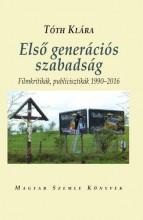 ELSŐ GENERÁCIÓS SZABADSÁG - FILMKRITIKÁK, PUBLICISZTIKÁK 1990-2016 - Ekönyv - TÓTH KLÁRA
