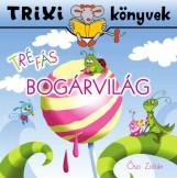 TRIXI KÖNYVEK - TRÉFÁS BOGÁRVILÁG - Ekönyv - ŐSZI ZOLTÁN