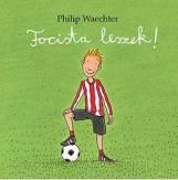 FOCISTA LESZEK! - Ekönyv - WAECHTER, PHILIP