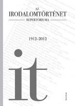 AZ IRODALOMTÖRTÉNET REPERTÓRIUMA 1912-2012 - Ekönyv - RÁCIÓ KIADÓ