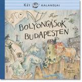 BOLYONGÁSOK BUDAPESTEN - KÉT EGÉR KALANDJAI - - Ekönyv - AULA.INFO