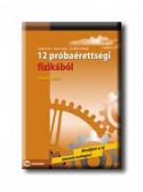 12 PRÓBAÉRETTSÉGI FIZIKÁBÓL - EMELT SZINT - Ekönyv - CSISZÁR IMRE-GYŐRI I.-DR. HILBERT M.