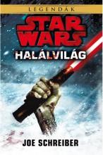 Star Wars: Halálvilág - Ekönyv - Joe Schreiber