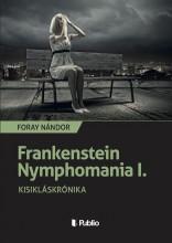Frankenstein Nymphomania I. - Ekönyv - Foray Nándor