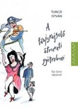 A FÁZISRAJZOLÓ ÁTMENETI GYÖTRELMEI - Ekönyv - TURCZI ISTVÁN