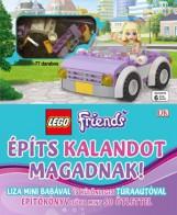 ÉPÍTS KALANDOT MAGADNAK! - LEGO FRIENDS (77DB-OS LEGOVAL) - Ebook - MÓRA KÖNYVKIADÓ