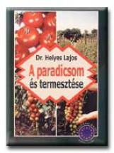 A PARADICSOM ÉS TERMESZTÉSE - Ebook - HELYES LAJOS DR.