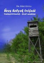 ÜRES HELYEK TRÓFEÁI - Ekönyv - SÁRY GYULA DR.