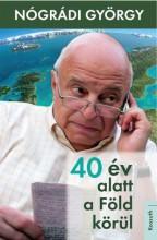 40 ÉV ALATT A FÖLD KÖRÜL - Ekönyv - NÓGRÁDI GYÖRGY
