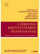 A BÍRÓSÁGI KÖZVETÍTÉSRŐL - MINDENKINEK - Ekönyv - HVG ORAC LAP- ÉS KÖNYVKIADÓ KFT.