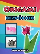 Origami kezdőknek - Ekönyv - Manuel Manos