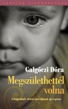 MEGSZÜLETHETTÉL VOLNA - Ebook - GALGÓCZI DÓRA