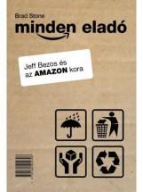 MINDEN ELADÓ - JEFF BEZOS ÉS AZ AMAZON KORA - Ekönyv - STONE, BRAD
