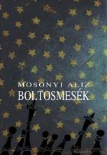 BOLTOSMESÉK - Ekönyv - MOSONYI ALIZ