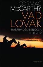VAD LOVAK - HATÁRVIDÉK TRILÓGIA - ELSŐ RÉSZ - Ekönyv - MCCARTHY, CORMAC