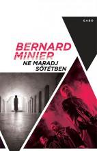 NE MARADJ SÖTÉTBEN - Ekönyv - MINIER, BERNARD