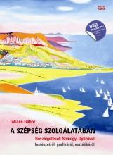A SZÉPSÉG SZOLGÁLATÁBAN - DVD MELLÉKLETTEL - Ekönyv - TAKÁCS GÁBOR