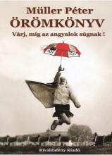 ÖRÖMKÖNYV - VÁRJ, MÍG AZ ANGYALOK SÚGNAK! - Ekönyv - MÜLLER PÉTER