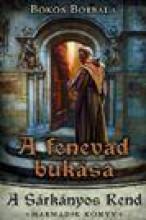 A FENEVAD BUKÁSA - A SÁRKÁNYOS REND HARMADIK KÖNYV - Ekönyv - BÖKÖS BORBÁLA