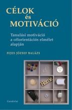 CÉLOK ÉS MOTIVÁCIÓ - Ekönyv - FEJES JÓZSEF BALÁZS