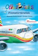 PILÓTATÖRTÉNETEK - KIS OLVASÓ TIGRIS - Ebook - FISCHER-HUNOLD, ALEXANDRA