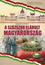 A SZÁZSZOR ELÁRULT MAGYARORSZÁG - Ebook - BÁNHEGYI FERENC
