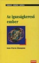 AZ IGAZSÁGKERESŐ EMBER - Ebook - CHANGEUX, JEAN-PIERRE