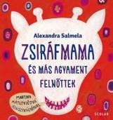 ZSIRÁFMAMA ÉS MÁS AGYAMENT FELNŐTTEK - Ekönyv - SALMELA, ALEXANDRA