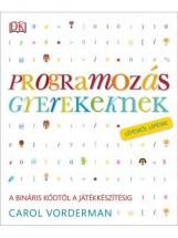 PROGRAMOZÁS GYEREKEKNEK - Ekönyv - VORDERMAN, CAROL