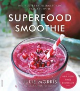 SUPERFOOD SMOOTHIE - Ekönyv - MORRIS, JULIE