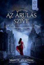 AZ ÁRULÁS SZÍVE - A FENNMARADOTTAK KRÓNIKÁI 2. - Ekönyv - PEARSON, MARY E.