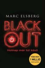 BLACKOUT - HOLNAP MÁR TÚL KÉSŐ - Ekönyv - ELSBERG, MARC