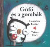Gúfó és a gombák - Ekönyv - Lanczkor Gábor