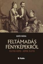 FELTÁMADÁS FÉNYKÉPEKRŐL - Ekönyv - BOÉR MÁRIA
