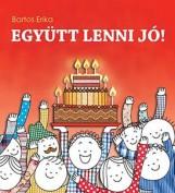 EGYÜTT LENNI JÓ! - Ekönyv - BARTOS ERIKA