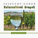 BALATONFÜRED-CSOPAK - BOROZGATÓ MAGYAROK 2. - Ekönyv - SZIGETHY GÁBOR