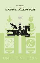 MONGOL TŰZKULTUSZ - Ekönyv - BARTA ZSOLT
