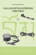 VALLÁSI RÉTEGZŐDÉSEK TIBETBEN - Ekönyv - SZATHMÁRI BOTOND
