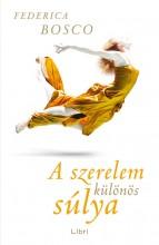 A SZERELEM KÜLÖNÖS SÚLYA - Ekönyv - BOSCO, FEDERICA