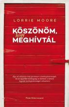 KÖSZÖNÖM, HOGY MEGHÍVTÁL - Ekönyv - MOORE, LORRIE